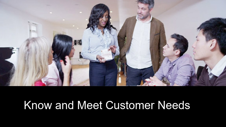 Know and Meet Customer Needs