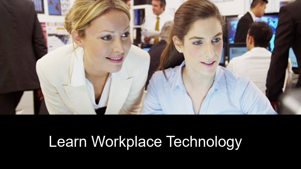 Learn Workplace Technology