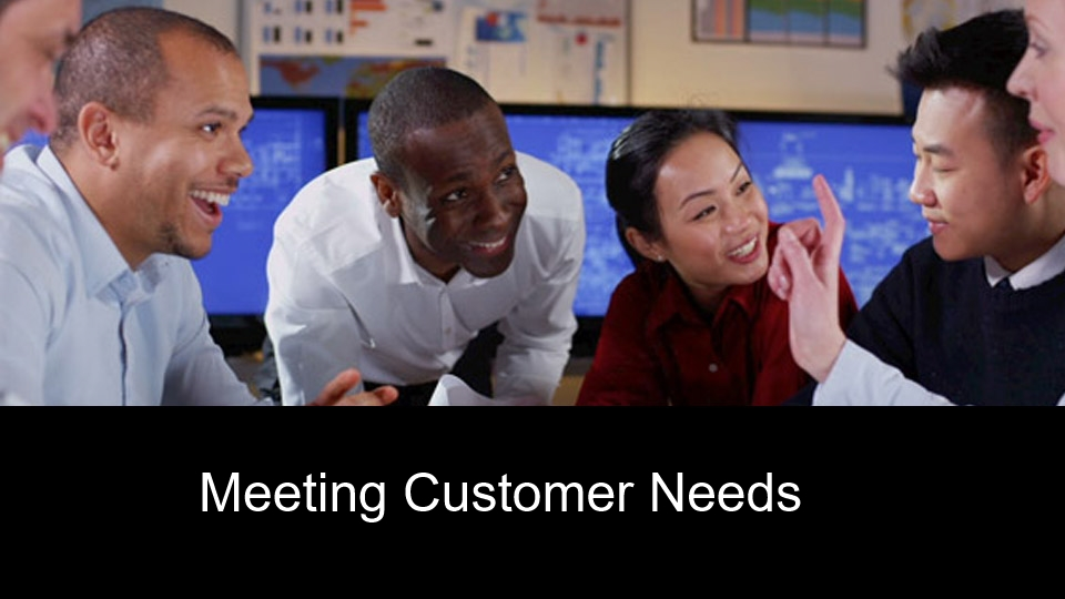 Meeting Customer Needs