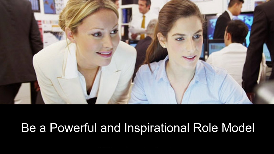 Be a Powerful and Inspirational Role Model