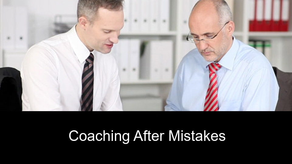 Coaching After Mistakes